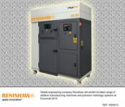 Renishaw will exhibit its latest range of additive manufacturing machines and precision metrology systems at Euromold 2014