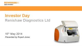 Presentation:  Investor Day 2014 - Renishaw Diagnostics Ltd