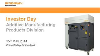 Presentation:  Investor Day 2014 - Additive manufacturing