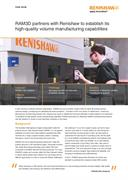 Case study:  RAM3D partners with Renishaw to establish its quality volume manufacturing capabilities