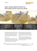 Case study:  Egan adopts digital workflow for Removable Partial Dentures (RPD)